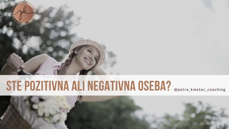 ste bolj pozitivni ali negativni?